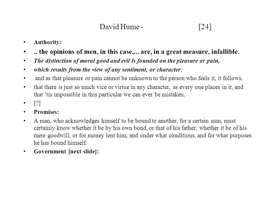David Hume - [24] Authority: .. the opinions of men, in this case,... are, in a great measure, infallible.